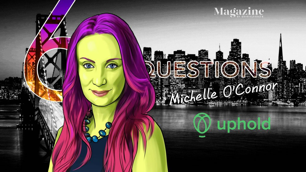 6 Questions for Michelle O'Connor of Uphold – Cointelegraph Journal